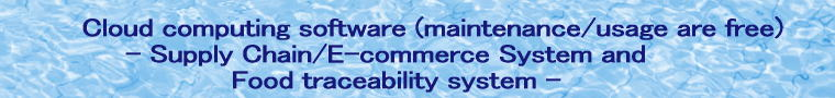 Cloud computing software - supply chain, e-commerce, traceability system